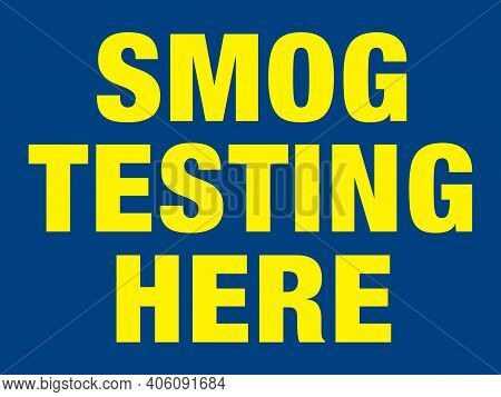 Smog Testing Here Sign For Service Stations And Auto Repair Shops | Horizontal Emissions Check Signa