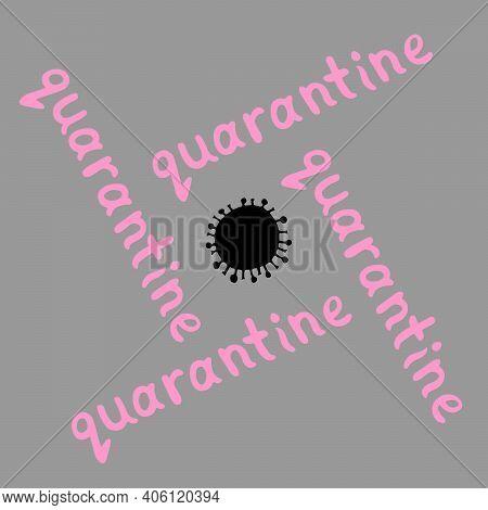 Quarantine Logo - Inscription And Icon Of Molecule, Virus Cell. The Topic Of Self-isolation, Self-de