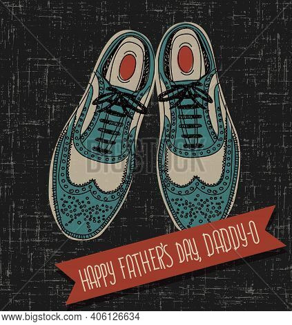 Father's Day Card With Hand Drawn Vintage Spectator Shoes And Text Banner. Vector Illustration.