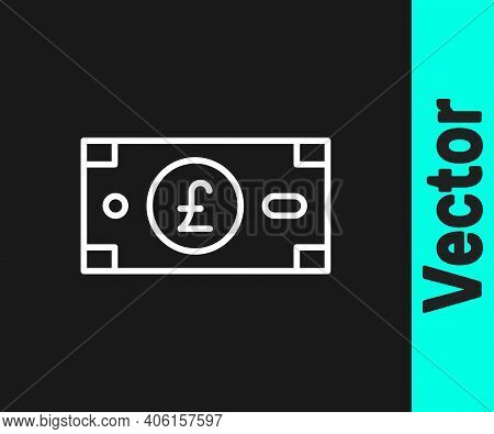 White Line Pound Sterling Money Icon Isolated On Black Background. Pound Gbp Currency Symbol. Vector