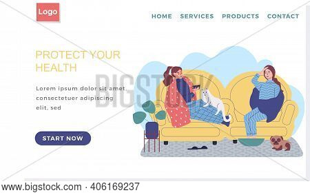 Internet Website Layout. Protect Human Health Concept. Sick Girl Friends Sit On Self-isolation And T