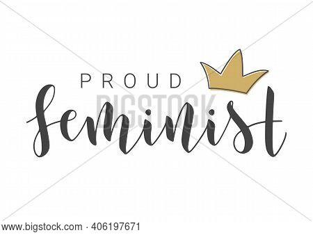 Vector Stock Illustration. Handwritten Lettering Of Proud Feminist. Template For Card, Label, Postca