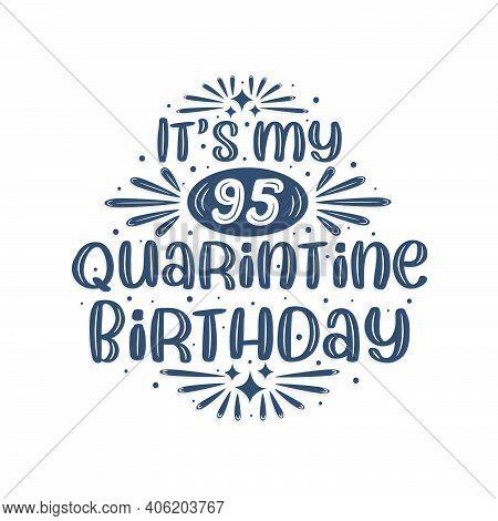 95th Birthday Celebration On Quarantine, It's My 95 Quarantine Birthday.