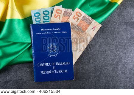 Brazilian Work Card With Brazilian Real Notes And Brazilian Flag.