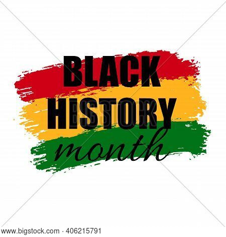 Vector Poster For Celebrating Black History Month On Brush Strokes Flag. Green, Red, Yellow Grunge B