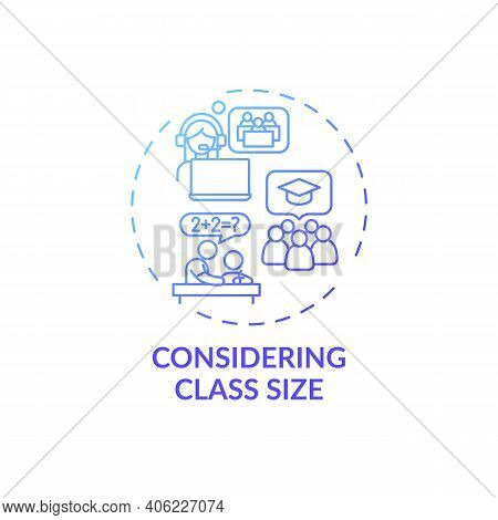 Considering Class Size Concept Icon. Online Teaching Tips. Best Size Of Learning Classroom For Best