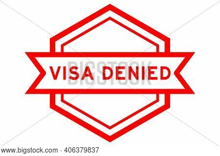 Vintage Hexagon Label Banner With Word Visa Denied In Red Color On White Background