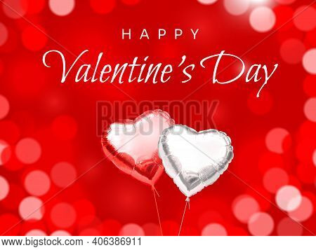 Happy Valentines Day Greeting Card. Couple Hearts Shaped Helium Balloons From Silver And Red Foil Wi