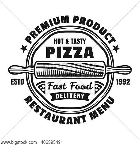Pizzeria Vector Emblem, Logo, Badge Or Label With Round Pizza In Vintage Monochrome Style Isolated O