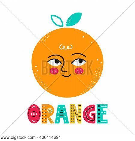Cute Happy Smile Orange Fruit. Vector Simple Flat Cartoon Scandinavian Character Hand Drawn Illustra