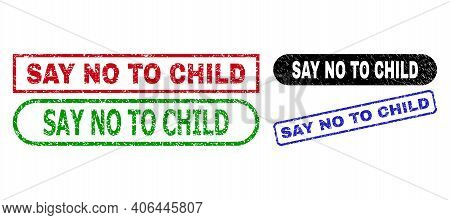 Say No To Child Grunge Seal Stamps. Flat Vector Grunge Seal Stamps With Say No To Child Slogan Insid