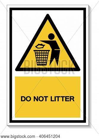 Do Not Litter Symbol Sign Isolate On White Background,vector Illustration Eps.10