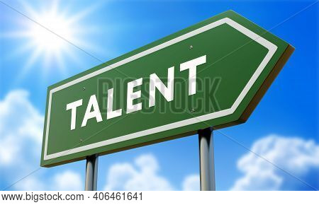 Talent Green Road Sign Against Clouds And Sunburst.3d Illustration