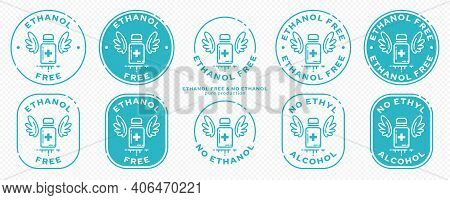 A Set Of Conceptual Stamps For Packaging Products. Labeling - No Ethyl Alcohol, No Ethanol. Round St