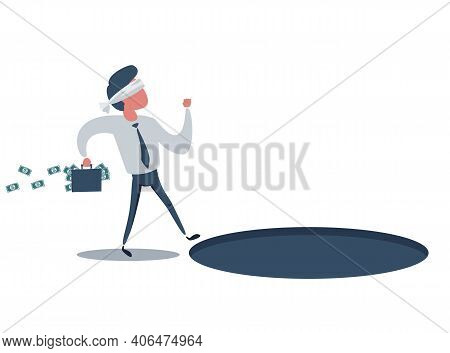 Cartoon Character, Blindfolded Businessman Going To Find Money And Does Not See Pit Hole, Vector