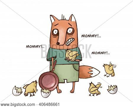 Fox Unexpectedly Becomes A Mother Of The Cute Chikens, Funny Hand Drawn Illustration For A Mother's
