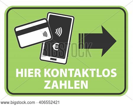 Sign With Text Hier Kontaktlos Zahlen, German For Contactless Payment Here, Vector Illustration With