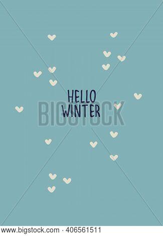 Inspirational Winter Seasonal Vector Illustration. Good Mood Card. Hello Winter Hand Lettering, Hear