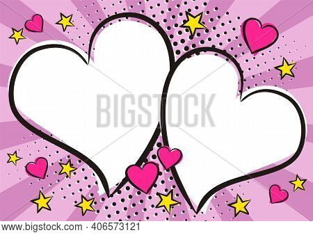 Love Pop Art Bright Comic Double Heart Frame With Stars. White Box For Text In The Shape Of A Heart.