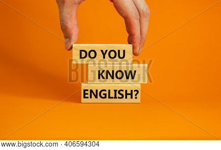 Do You Know English Symbol. Businessman Hand. Wooden Blocks With Words 'do You Know English'. Beauti
