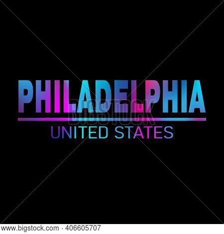 Philadelphia. Colorful Typography Text Banner. Vector The Word Philadelphia Design. Can Be Used To L