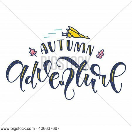 Spring Adventure - Colored Hand Drawn Lettering Motivation Phrase. Calligraphy With Doodle Bird Of P