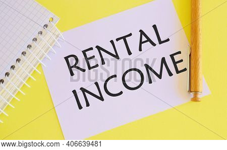 Rental Income Text Written On White Paper, Business Concept Photo Showcasing Amount Of Money Collect