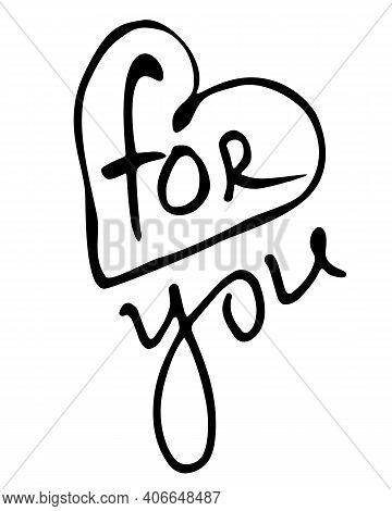 Inscription For You In Doodle Heart. Hand Drawn Vector Illustration. Clipart, Sign, Element Of Desig