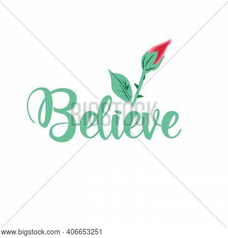 Believe, Hope Quote Design, Typography For Print Or Use As Poster, Card, Flyer Or T Shirt