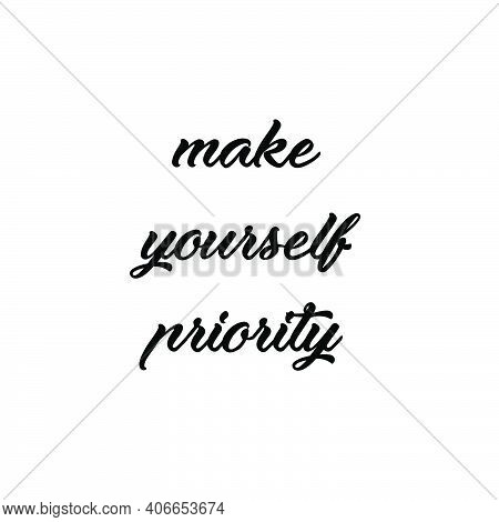 Make Yourself Priority, Hope Quote Design, Typography For Print Or Use As Poster, Card, Flyer Or T S