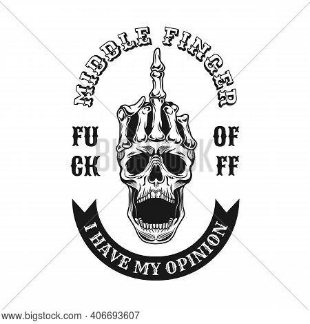 Vintage Middle Finger On Skull Emblem. Monochrome Design Element With Human Skull Showing Fuck Off H