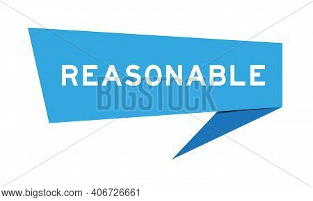 Paper Speech Banner With Word Reasonable In Blue Color On White Background (vector)