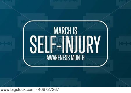 March Is Self-injury Or Self-harm Awareness Month. Holiday Concept. Template For Background, Banner,