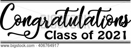 Congratulations Graduating Class Of 2021 Graphic Art Banner Design