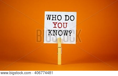 Who Do You Know Symbol. White Paper With Words 'who Do You Know', Clip On Wood Clothespin. Beautiful
