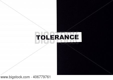 Tolerance Text On A White-black Background.equality, Diversity And Tolerance Social Concept. Lgbt