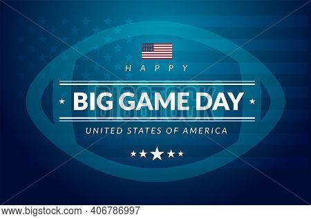 Big Game Day - American Football Usa Championship Banner With Usa Flag And Football Ball On Blue Bac