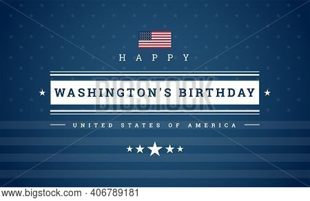 Washington's Birthday Or Presidents Day Or The Third Monday In February - Holidays Celebration In Us