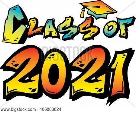 Class Of 2021 Graffiti Tagging Logo Design Art