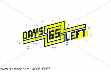 65 Days Left Countdown Sign For Sale Or Promotion.