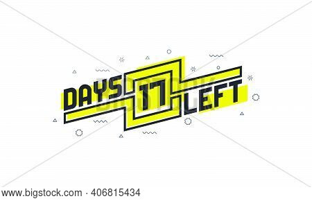 17 Days Left Countdown Sign For Sale Or Promotion.