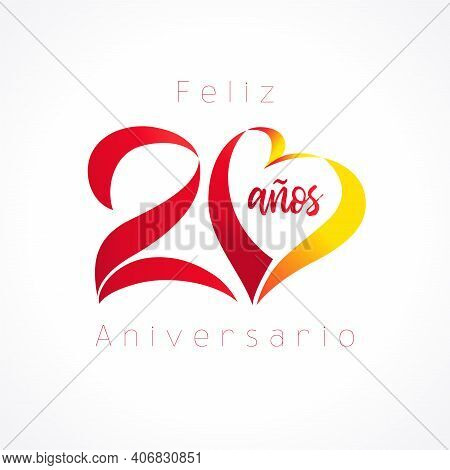 20 Creative Decorative Numbers And Calligraphic Text In Spanish Happy Anniversary. 20 Years In Spani
