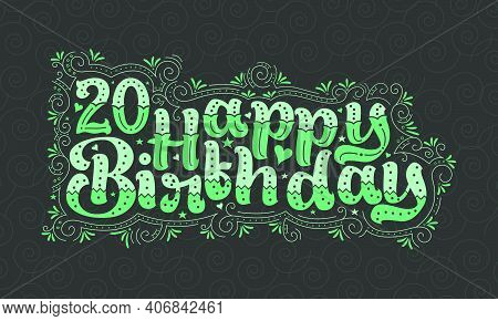 20th Happy Birthday Lettering, 20 Years Birthday Beautiful Typography Design With Green Dots, Lines,