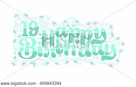 19th Happy Birthday Lettering, 19 Years Birthday Beautiful Typography Design With Aqua Dots, Lines,