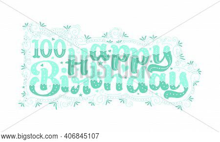 100th Happy Birthday Lettering, 100 Years Birthday Beautiful Typography Design With Aqua Dots, Lines