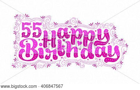 55th Happy Birthday Lettering, 55 Years Birthday Beautiful Typography Design With Pink Dots, Lines,