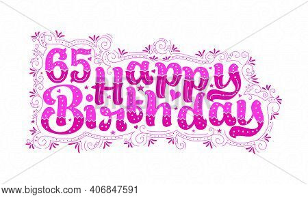 65th Happy Birthday Lettering, 65 Years Birthday Beautiful Typography Design With Pink Dots, Lines,