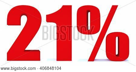 21 Percent Off 3d Sign On White Background, Special Offer 21% Discount Tag, Sale Up To 21 Percent Of