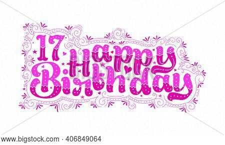 17th Happy Birthday Lettering, 17 Years Birthday Beautiful Typography Design With Pink Dots, Lines,