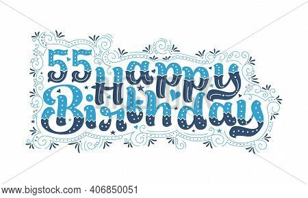 55th Happy Birthday Lettering, 55 Years Birthday Beautiful Typography Design With Blue And Black Dot